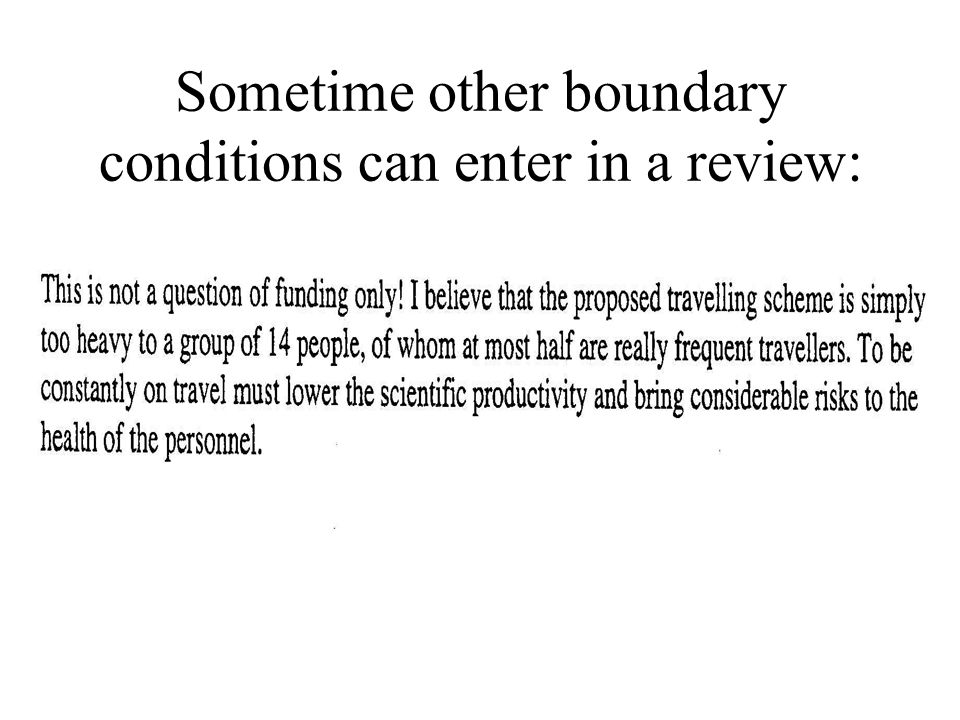 Sometime other boundary conditions can enter in a review:
