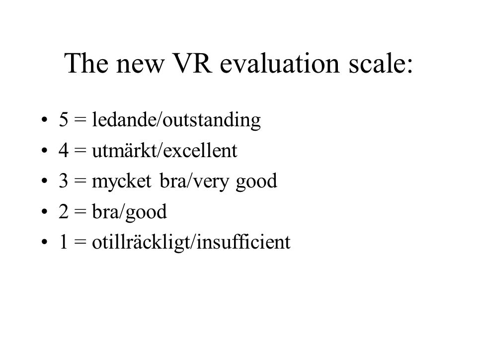 The new VR evaluation scale: