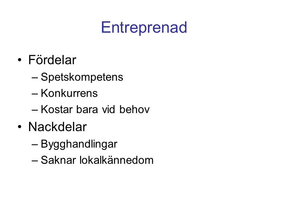 Entreprenad Fördelar Nackdelar Spetskompetens Konkurrens