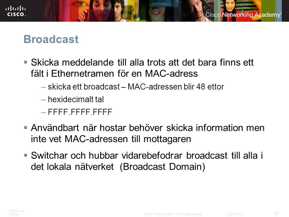 Broadcast Skicka meddelande till alla trots att det bara finns ett fält i Ethernetramen för en MAC-adress.