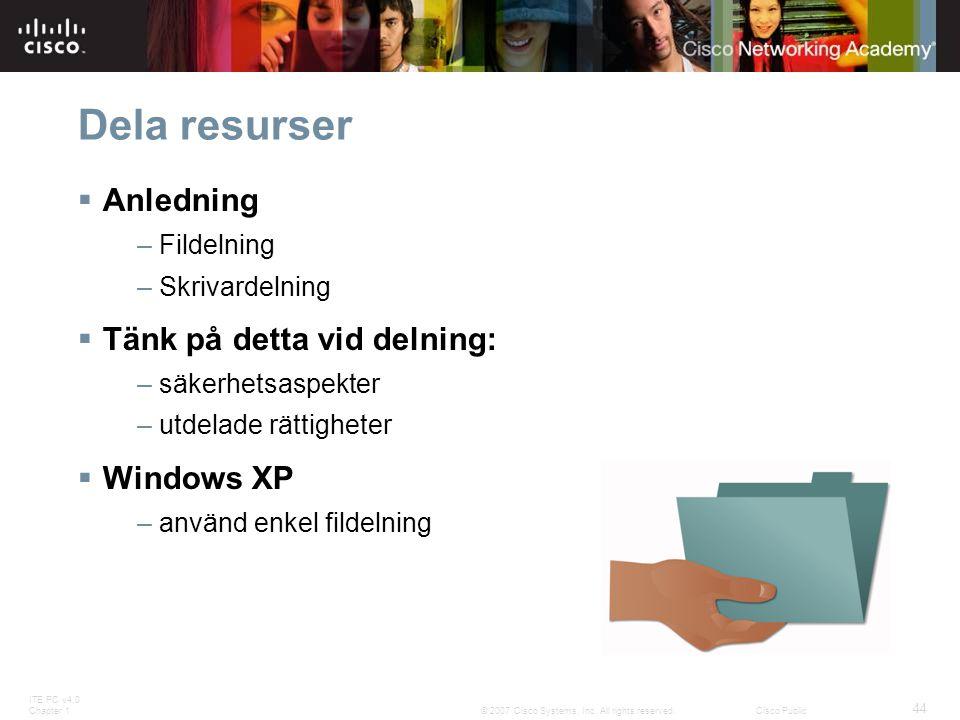Dela resurser Anledning Tänk på detta vid delning: Windows XP