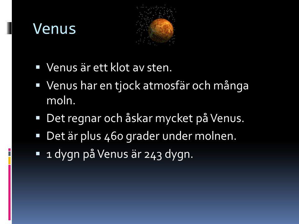 Venus Venus är ett klot av sten.