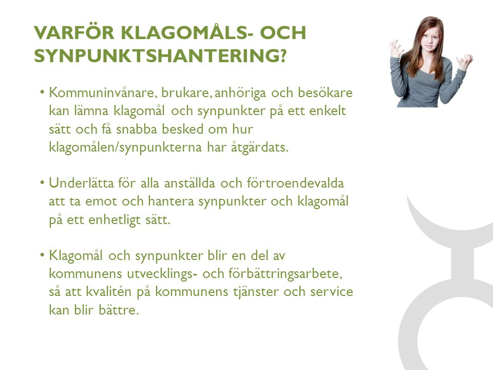 VARFÖR KLAGOMÅLS- OCH SYNPUNKTSHANTERING