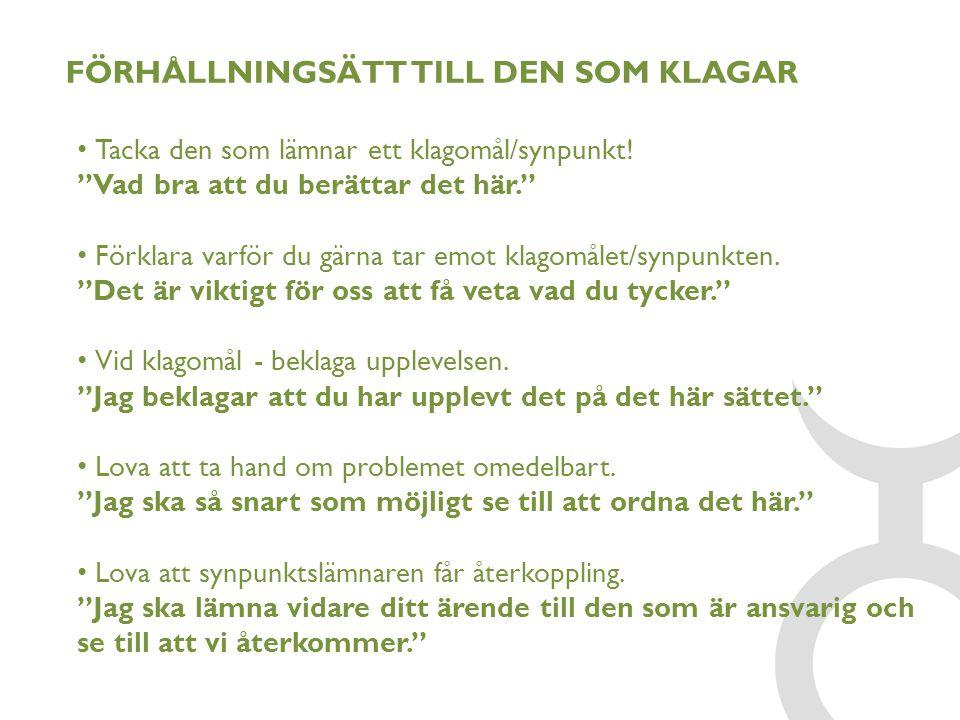 FÖRHÅLLNINGSÄTT TILL DEN SOM KLAGAR