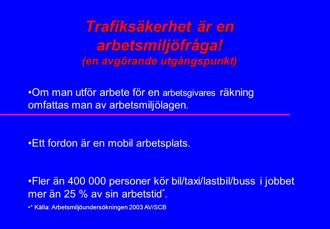 Trafiksäkerhet är en arbetsmiljöfråga! (en avgörande utgångspunkt)