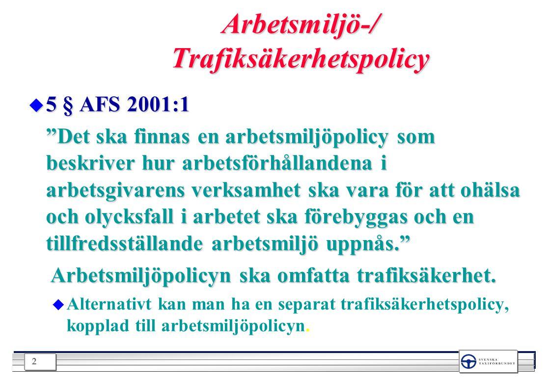 Arbetsmiljö-/ Trafiksäkerhetspolicy