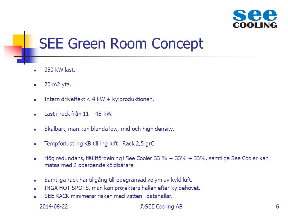 SEE Green Room Concept 350 kW last. 70 m2 yta.