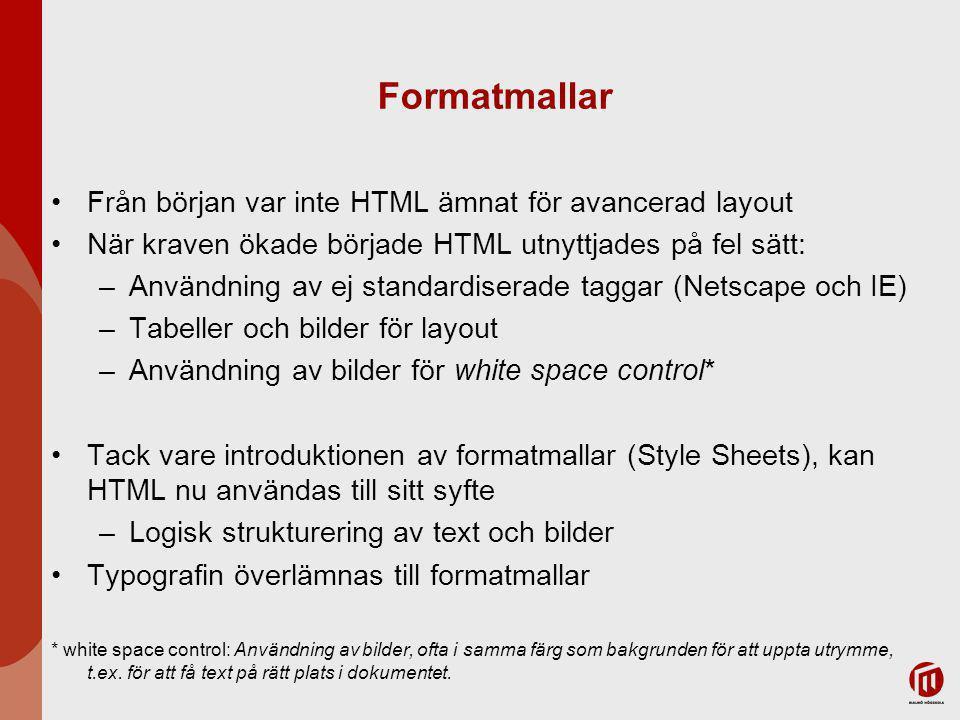 Formatmallar Från början var inte HTML ämnat för avancerad layout