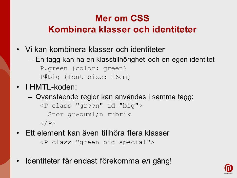 Mer om CSS Kombinera klasser och identiteter