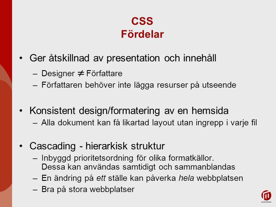 CSS Fördelar Ger åtskillnad av presentation och innehåll