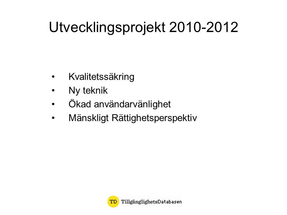 Utvecklingsprojekt 2010-2012 Kvalitetssäkring Ny teknik