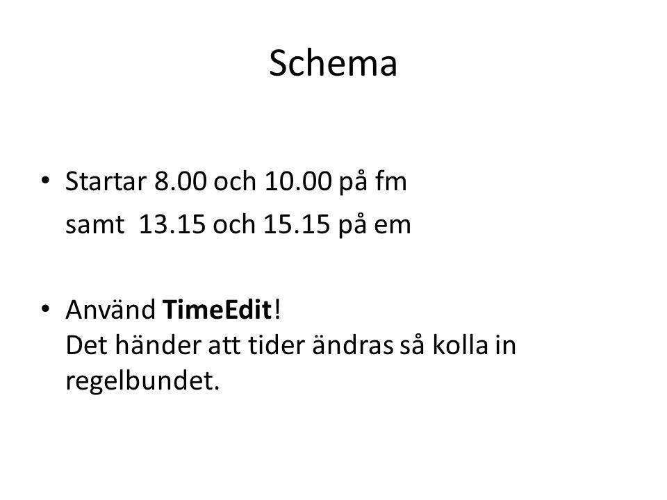 Schema Startar 8.00 och 10.00 på fm samt 13.15 och 15.15 på em