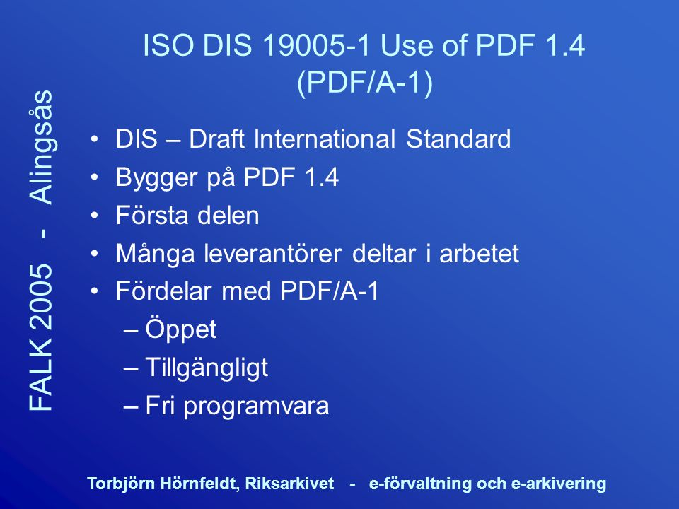 ISO DIS 19005-1 Use of PDF 1.4 (PDF/A-1)