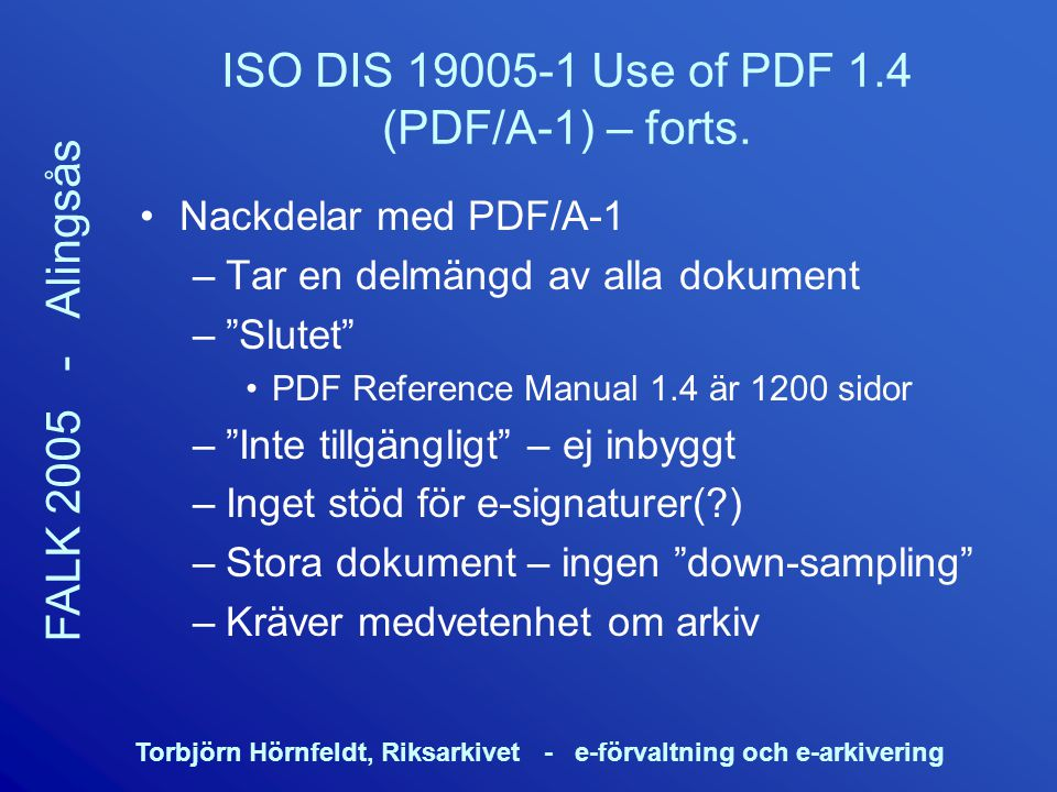 ISO DIS 19005-1 Use of PDF 1.4 (PDF/A-1) – forts.