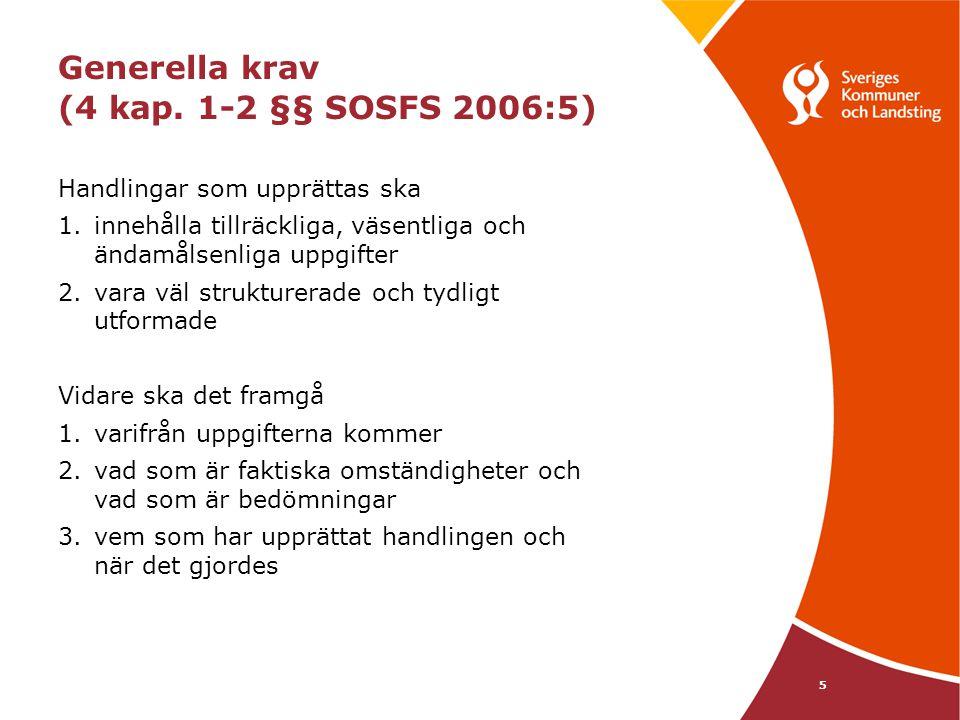 Generella krav (4 kap. 1-2 §§ SOSFS 2006:5)