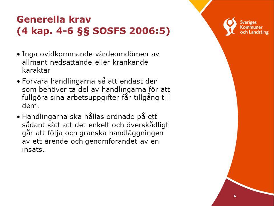 Generella krav (4 kap. 4-6 §§ SOSFS 2006:5)