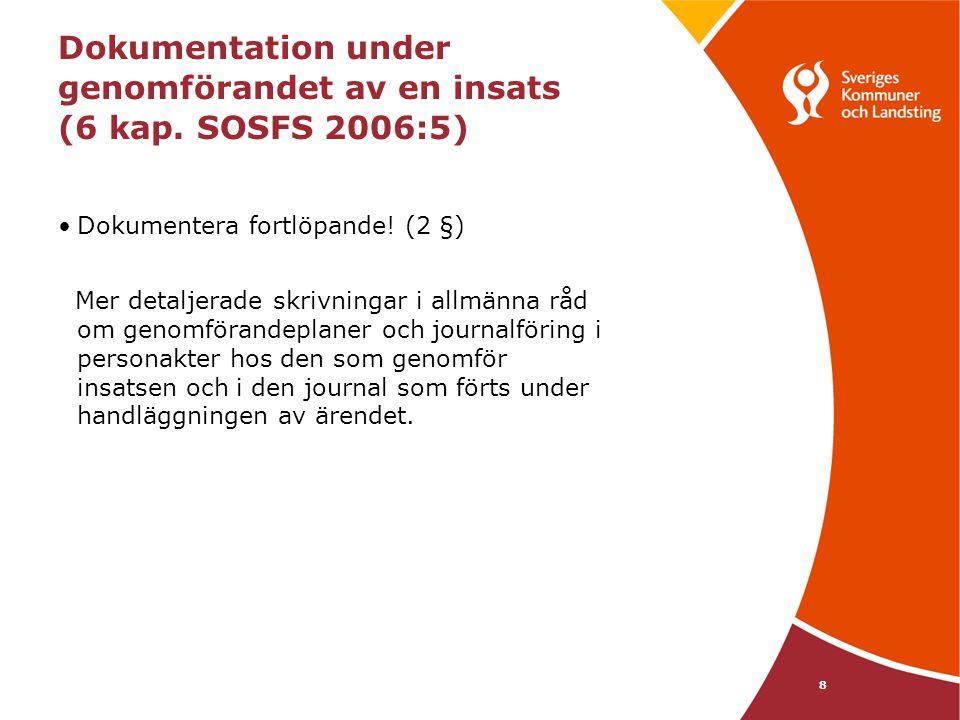 Dokumentation under genomförandet av en insats (6 kap. SOSFS 2006:5)