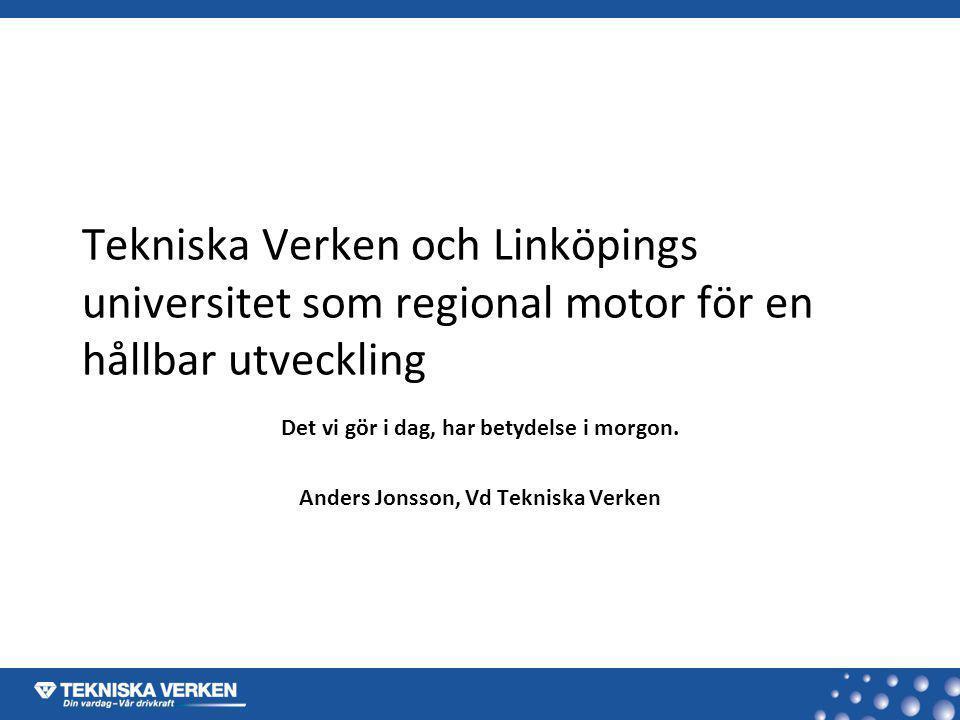 Tekniska Verken och Linköpings universitet som regional motor för en hållbar utveckling