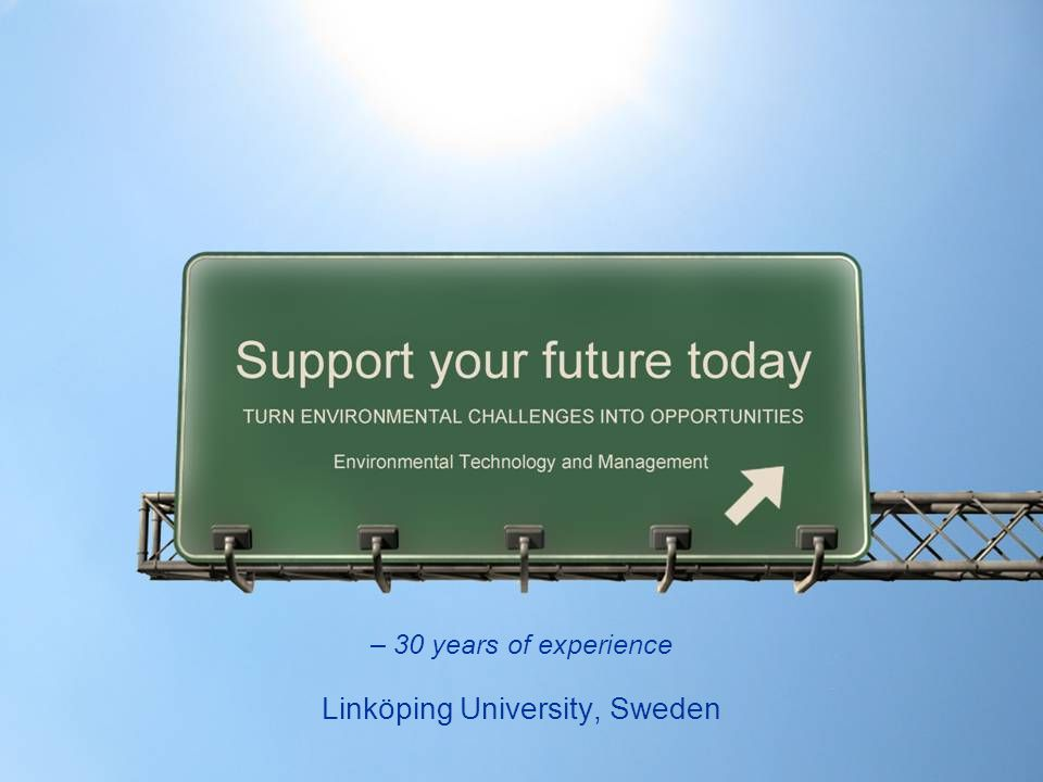 – 30 years of experience Linköping University, Sweden