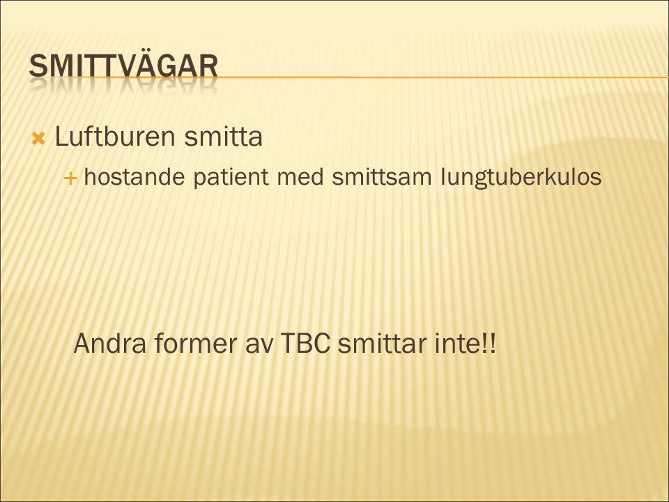 Andra former av TBC smittar inte!!