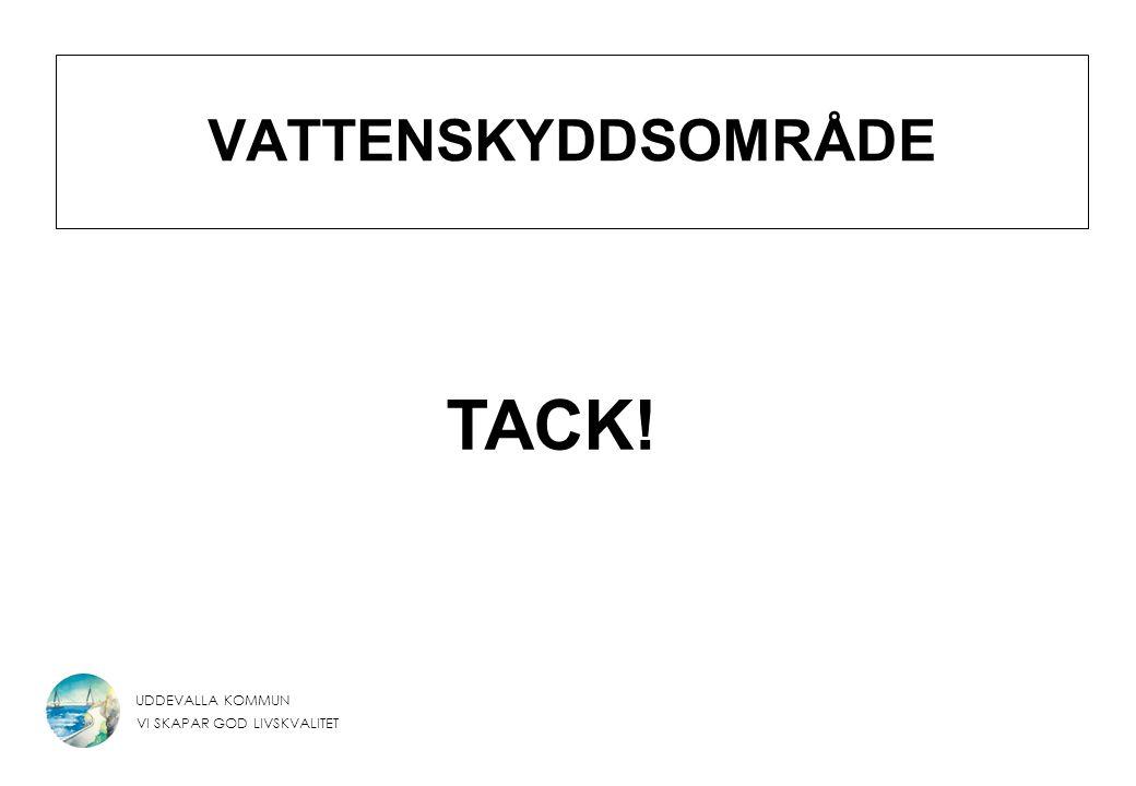 VATTENSKYDDSOMRÅDE TACK!