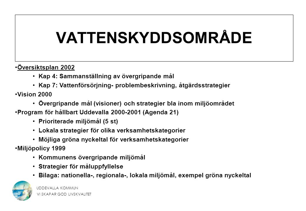 VATTENSKYDDSOMRÅDE Översiktsplan 2002