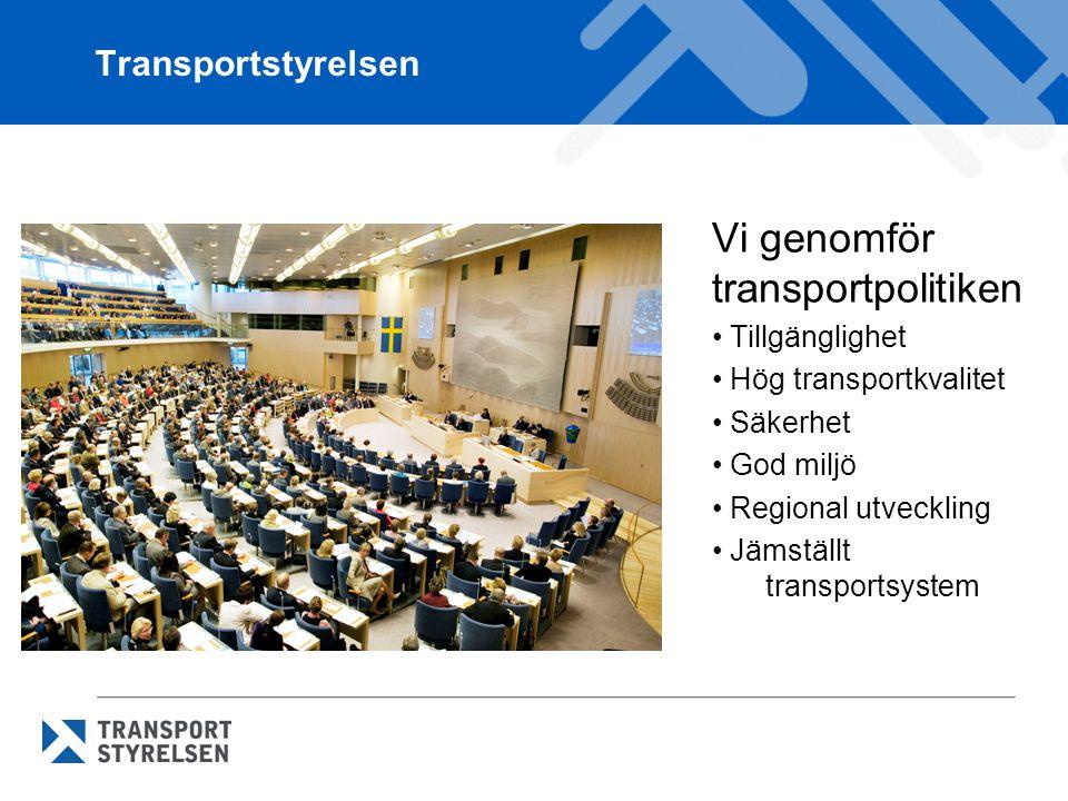Vi genomför transportpolitiken