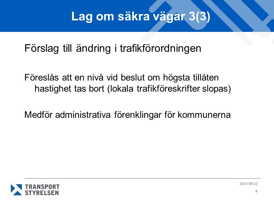 Lag om säkra vägar 3(3) Förslag till ändring i trafikförordningen