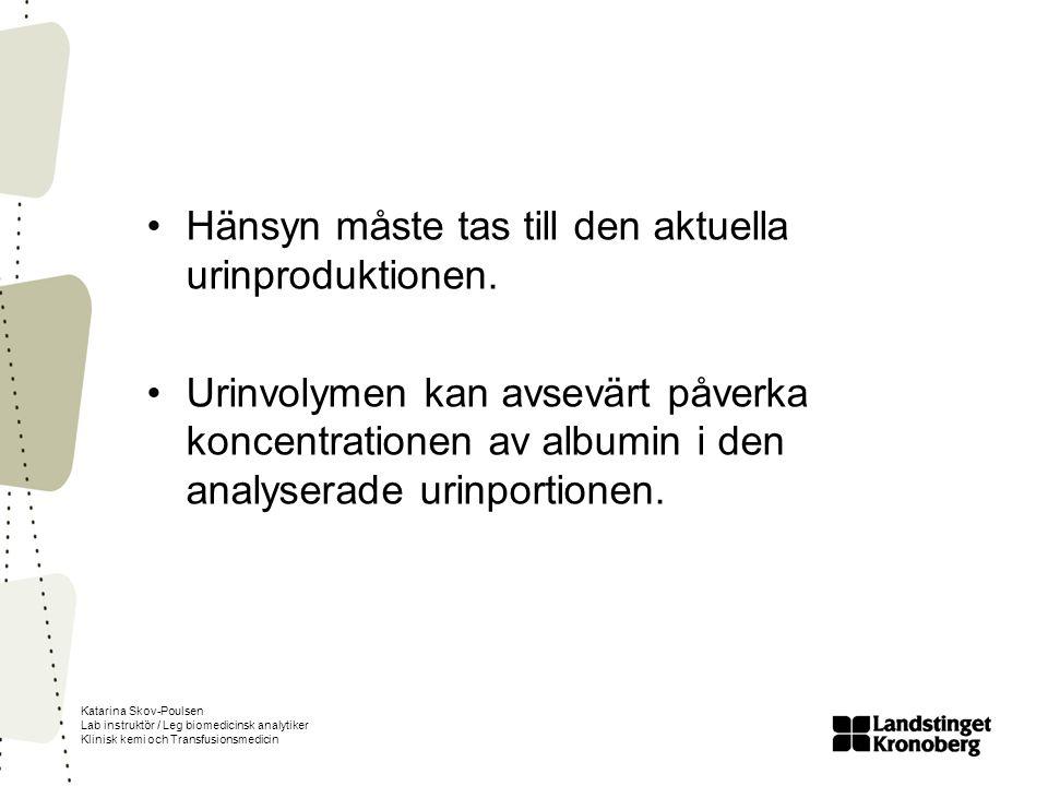 Hänsyn måste tas till den aktuella urinproduktionen.