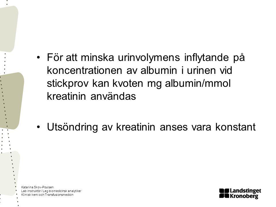 För att minska urinvolymens inflytande på koncentrationen av albumin i urinen vid stickprov kan kvoten mg albumin/mmol kreatinin användas