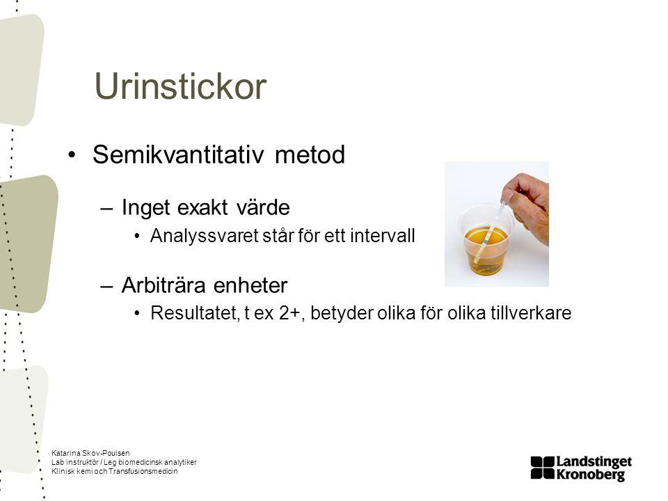 Urinstickor Semikvantitativ metod Inget exakt värde Arbiträra enheter