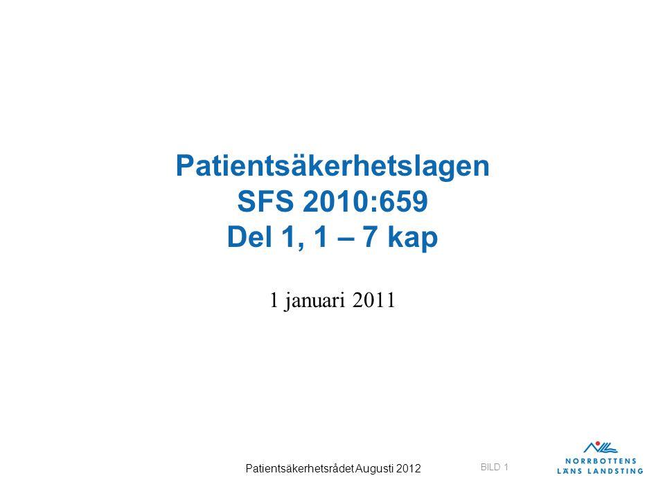 Patientsäkerhetslagen SFS 2010:659 Del 1, 1 – 7 kap