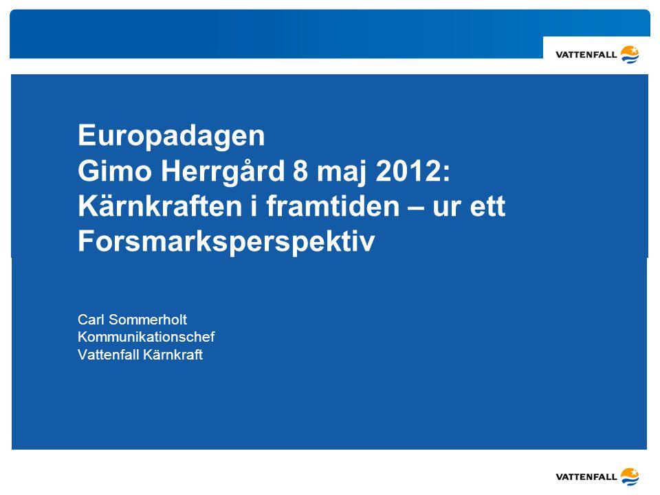 Carl Sommerholt Kommunikationschef Vattenfall Kärnkraft