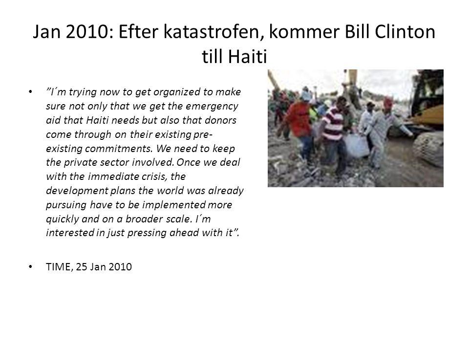 Jan 2010: Efter katastrofen, kommer Bill Clinton till Haiti