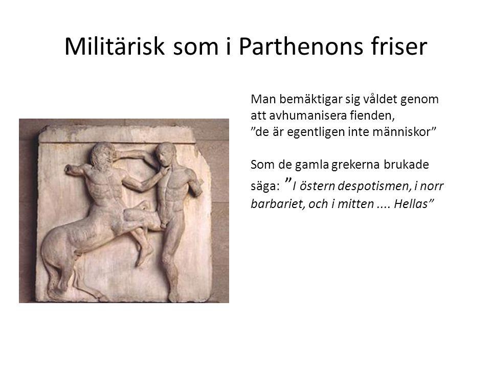 Militärisk som i Parthenons friser