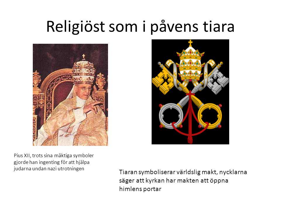 Religiöst som i påvens tiara