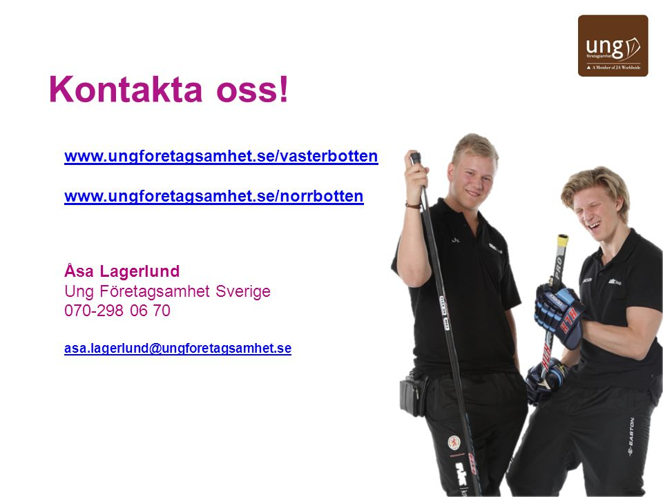 Kontakta oss! www.ungforetagsamhet.se/vasterbotten