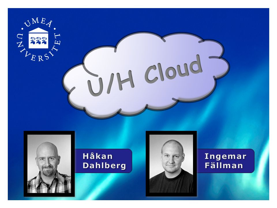 U/H Cloud Håkan Dahlberg Ingemar Fällman