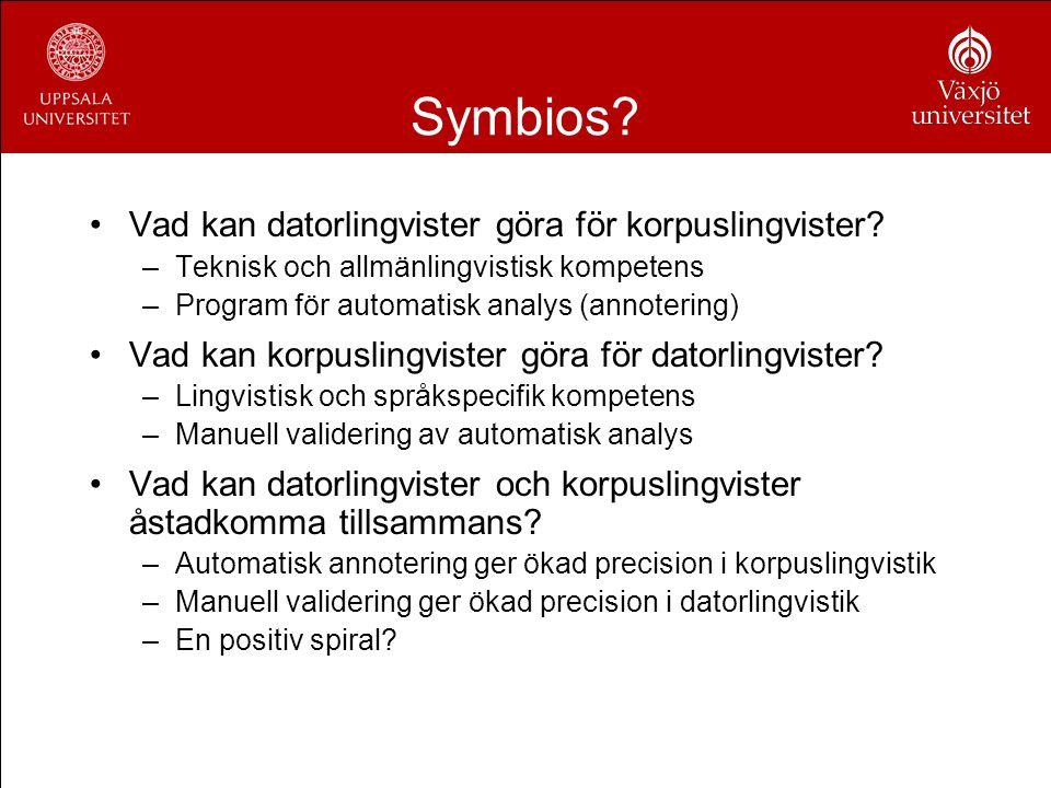 Symbios Vad kan datorlingvister göra för korpuslingvister