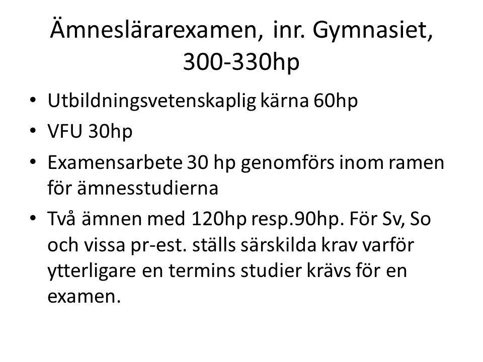 Ämneslärarexamen, inr. Gymnasiet, 300-330hp