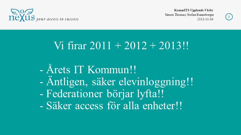 Vi firar 2011 + 2012 + 2013. - Årets IT Kommun