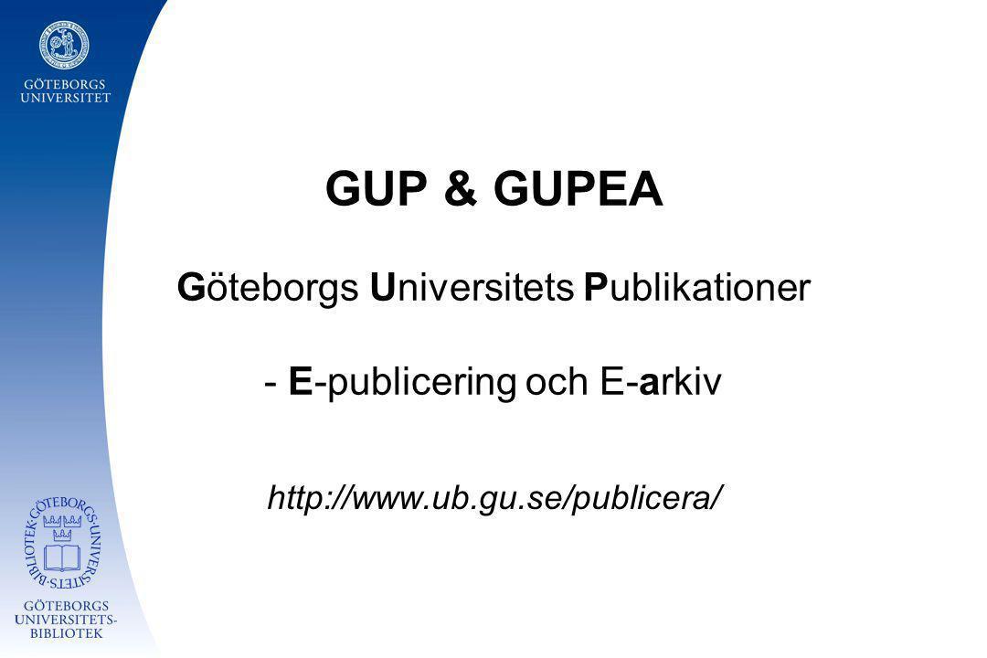 GUP & GUPEA Göteborgs Universitets Publikationer - E-publicering och E-arkiv