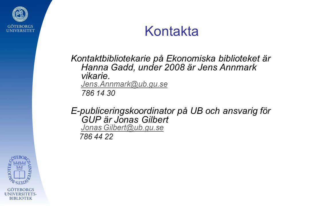 Kontakta Kontaktbibliotekarie på Ekonomiska biblioteket är Hanna Gadd, under 2008 är Jens Annmark vikarie. Jens.Annmark@ub.gu.se.