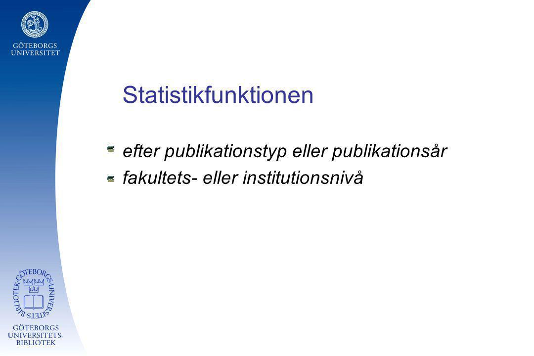 Statistikfunktionen efter publikationstyp eller publikationsår