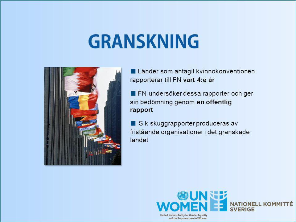 ■ Länder som antagit kvinnokonventionen rapporterar till FN vart 4:e år