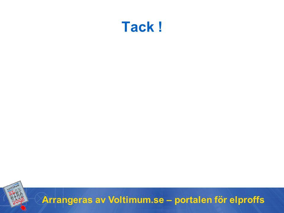 Tack ! Arrangeras av Voltimum.se – portalen för elproffs
