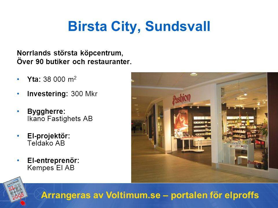 Birsta City, Sundsvall Norrlands största köpcentrum, Över 90 butiker och restauranter. Yta: 38 000 m2.
