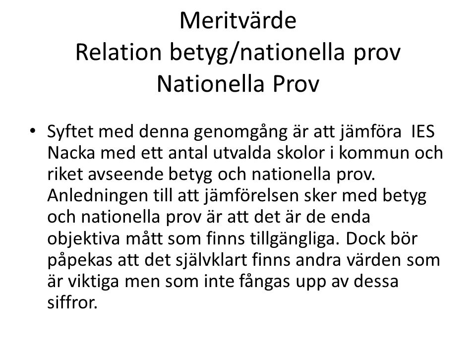 Meritvärde Relation betyg/nationella prov Nationella Prov