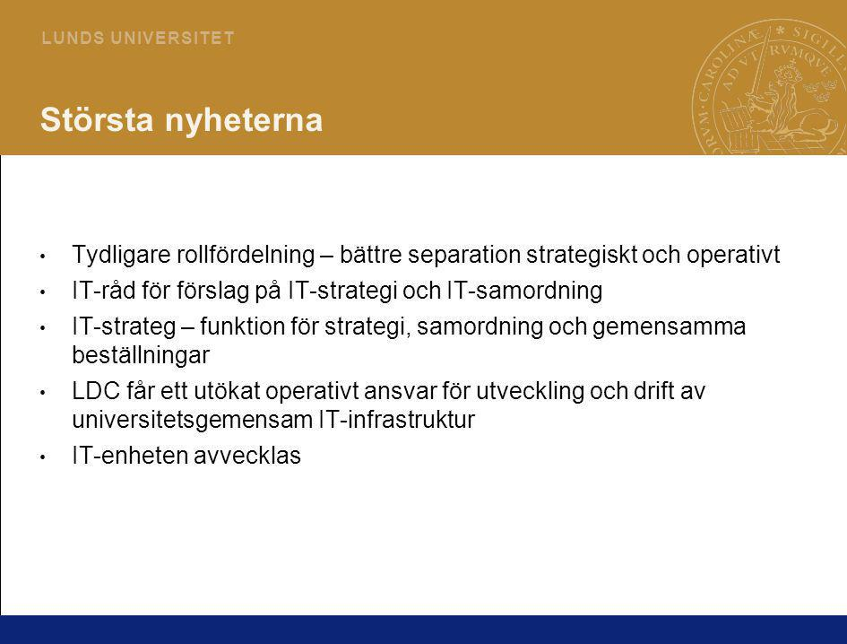 Största nyheterna Tydligare rollfördelning – bättre separation strategiskt och operativt. IT-råd för förslag på IT-strategi och IT-samordning.