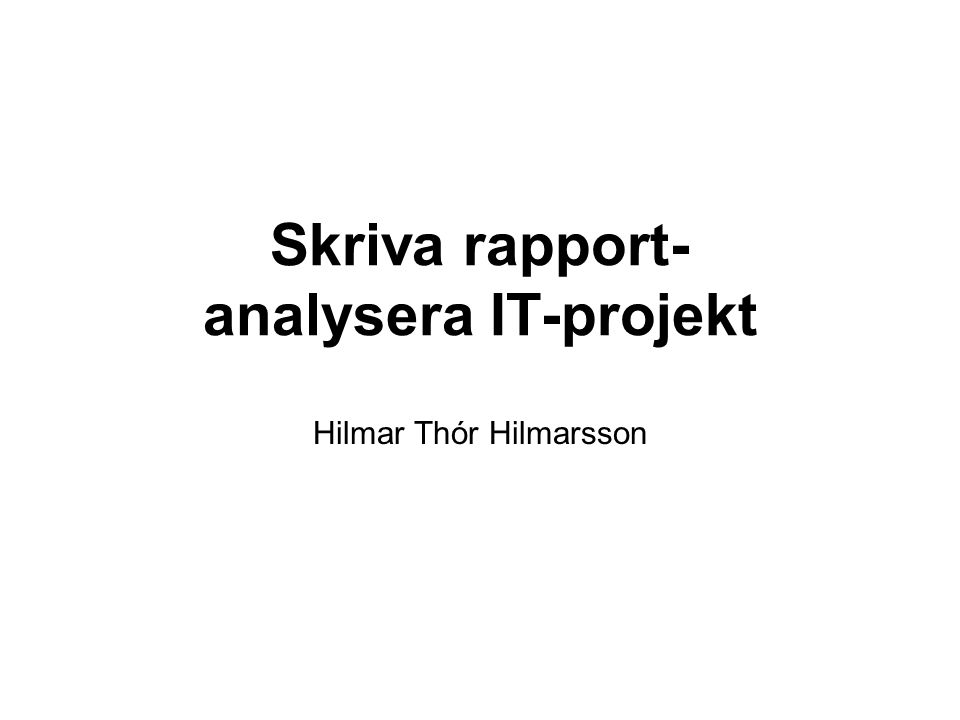 Skriva rapport- analysera IT-projekt